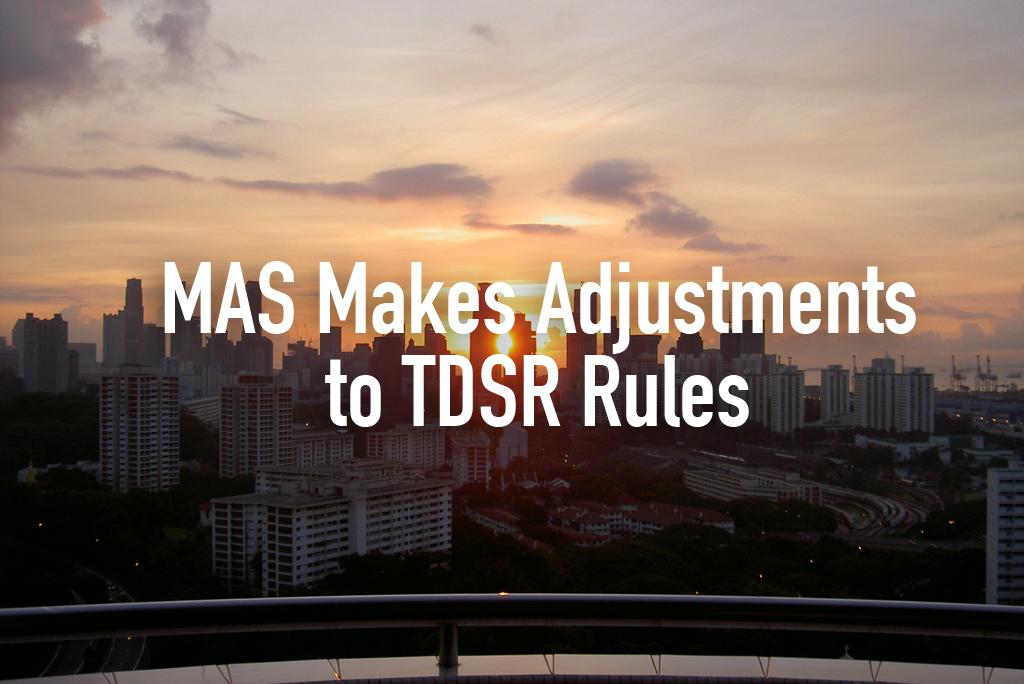 MAS Makes Adjustments to TDSR Rules