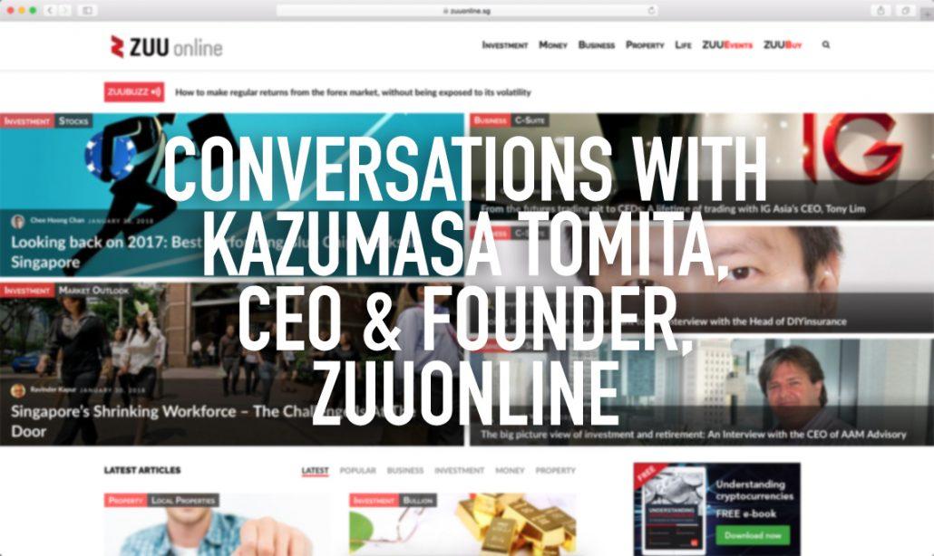 Conversations with: Kazumasa Tomita, CEO & Founder, ZUU Online