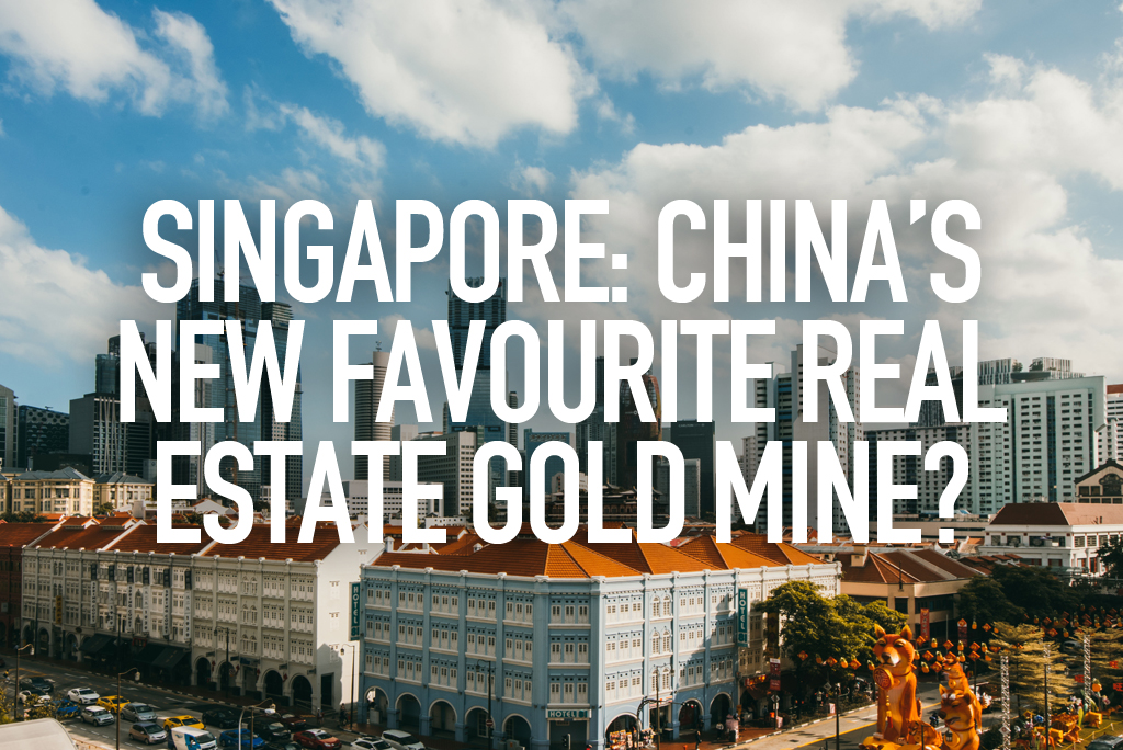 Singapore: China's new favourite real estate gold mine?