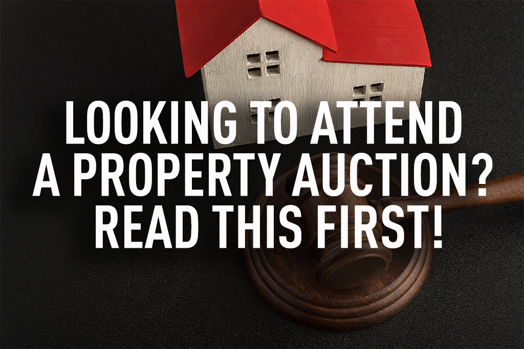 Looking to Attend a Property Auction? Read This First!