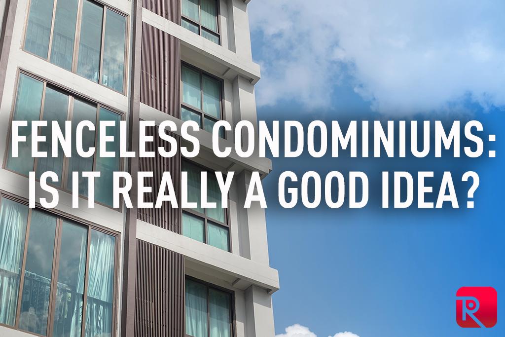 Fenceless Condominiums: Is it really a good idea?